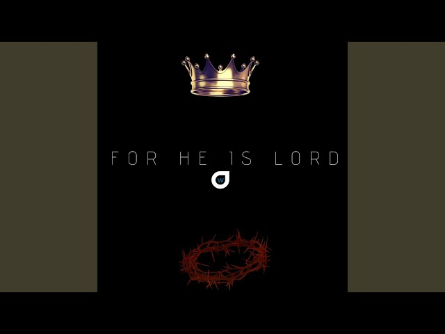 For He Is Lord