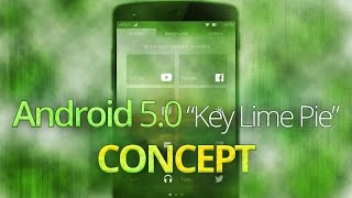 "Android 5.0 ""key Lime Pie"" Concept"