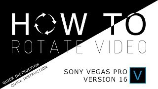 Sony Vegas Pro 13: How To Spin/Rotate A Video - Tutorial #15.