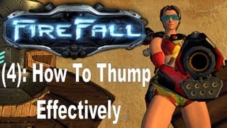 Firefall (4): How To Thump Effectively