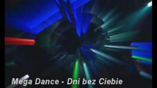 Mega Dance - Dnie bez Ciebie NOWOŚĆ DISCO POLO 2009