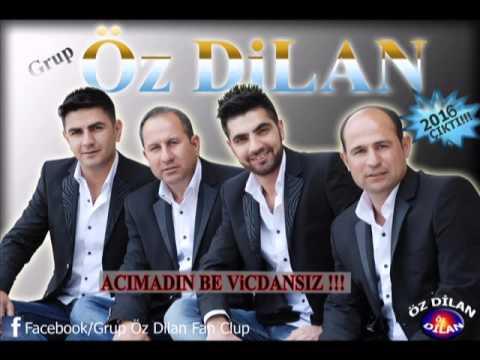 Grup Öz Dilan Acımadın Be Vicdansız 2016 Albüm !!!