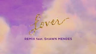 Gambar cover Taylor Swift - Lover Remix Feat. Shawn Mendes (Lyric Video)