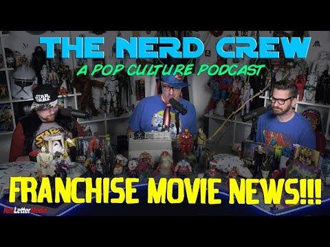 The Nerd Crew: Franchise Movie News!!!