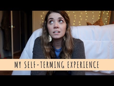 My Self-Terming Experience