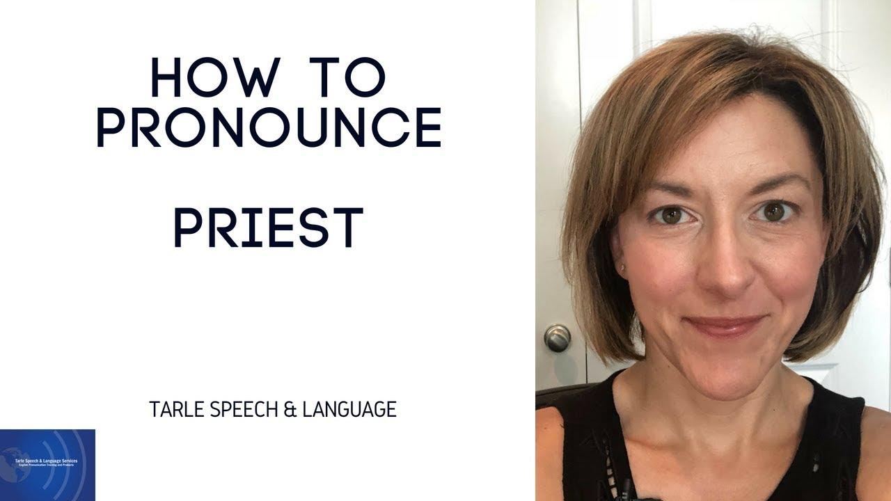 How to Pronounce PRIEST /prist/ - English Pronunciation Lesson