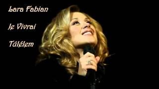 Lara Fabian - Je Vivrai - Túlélem (magyar fordítással)
