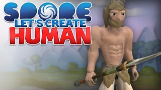 SPORE: Human! - Let's Create | Spore Modded