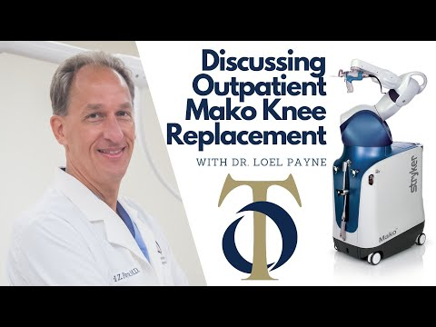 Discussing Outpatient Mako Knee Replacement with Dr. Loel Payne