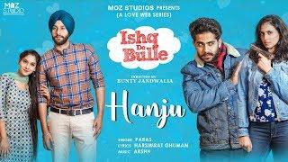 Hanju (Official ) Paras | Ishq De Bulle Web Series Songs | New Punjabi Songs 2019