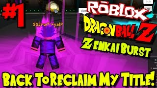 BACK TO RECLAIM MY TITLE! | Roblox: Dragon Ball Z Zenkai Burst - Episode 1