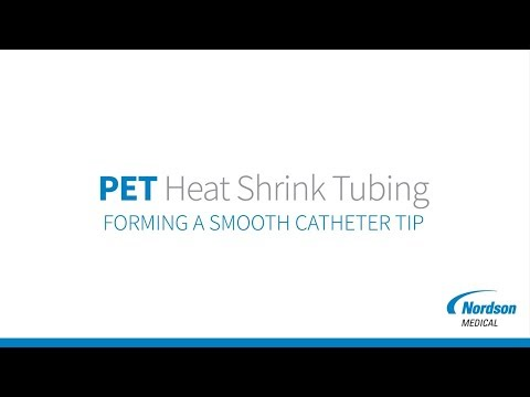PET Heat Shrink Tubing - Forming A Smooth Catheter Tip