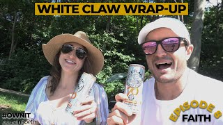 White Claw Wrap-Up Episode 8: Faith