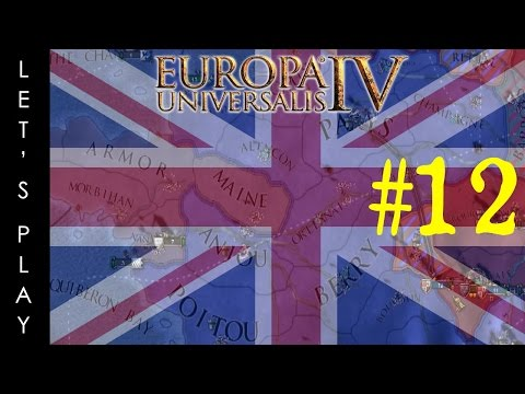 Let's Play EU4 - England An Industrial Revolution - Ep 12 - War on France