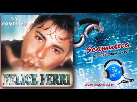 Felice Ferri - Dedicato a te