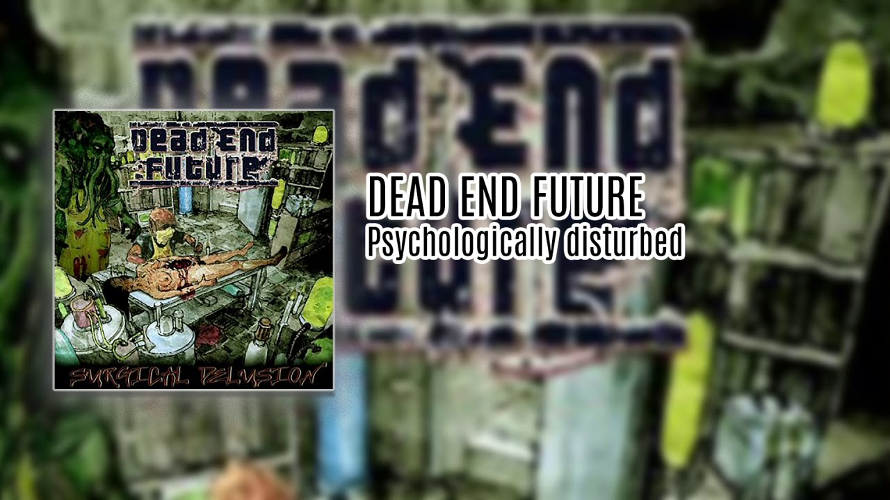 Dead End Future Psychologically Disturbed Kkr004 Youtube