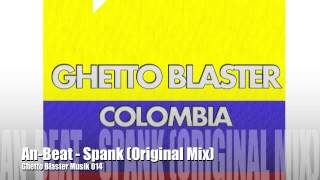 An-Beat - Spank (Original Mix) Ghetto Blaster Musik