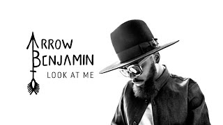 Arrow Benjamin - Look At Me (Audio)