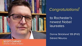Congratulations from Scott Carney to Donna Strickland and Gérard Mourou