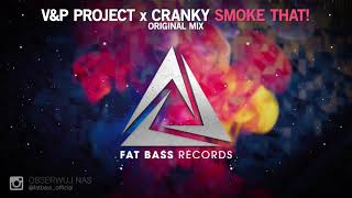 V&P PROJECT x Cranky - Smoke That! (Original Mix) [OUT NOW!]