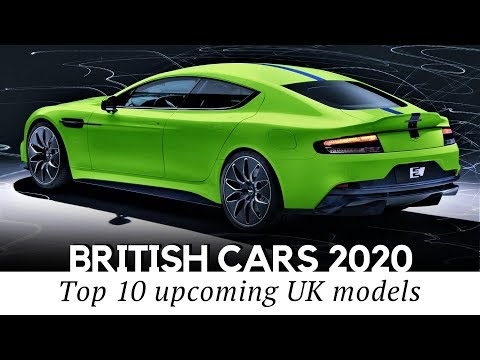 10 All New British Cars To Arrive In 2020 Finest Designs From The Uk Youtube