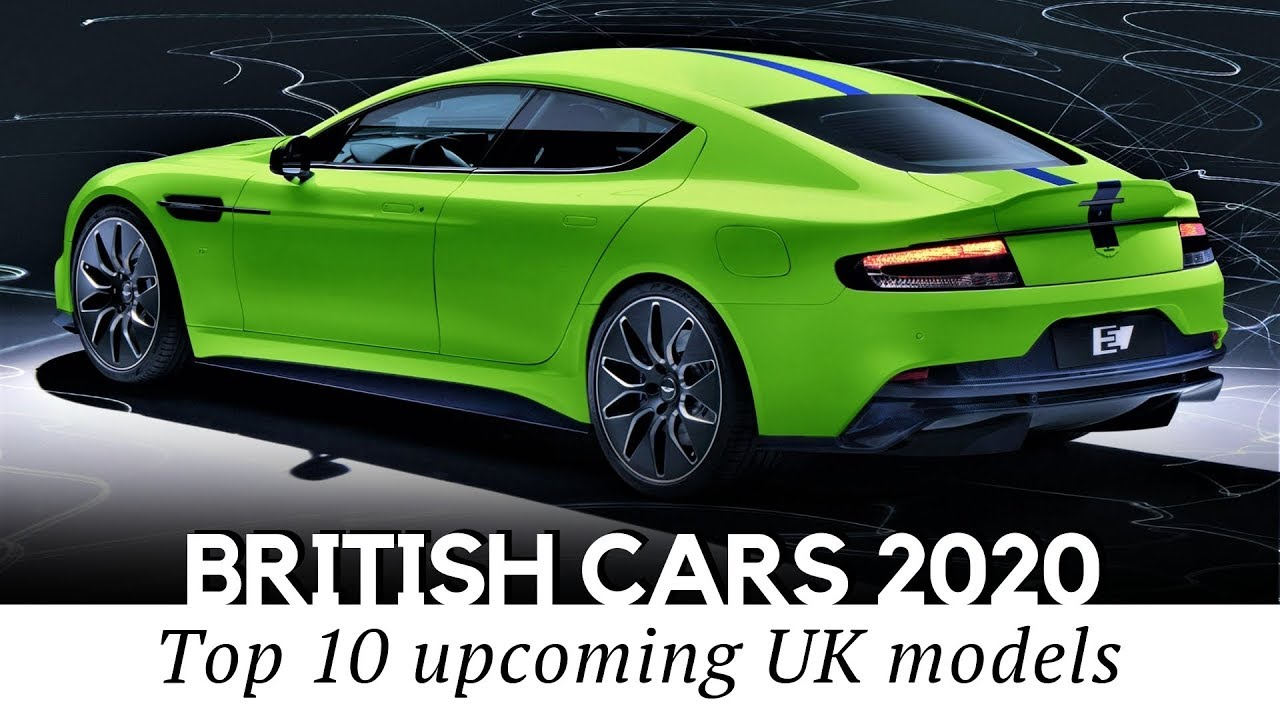 10 All New British Cars To Arrive In 2020 Finest Designs From The