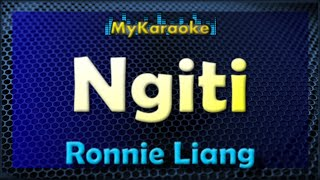 Ngiti - Karaoke version in the style of Ronnie Liang