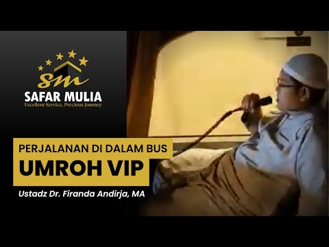 UMROH VIP bersama Ustadz DR. Firanda Andirja, Lc, MA. (Perjalanan Di Bus) #umrohvip.