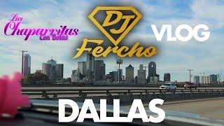 Dallas VLOG - Deej Fercho with Las Chaparritas Con Botas