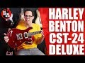 HARLEY BENTON CST24 DELUXE - An affordable, Pretty Rad Six-String