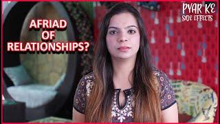 Afraid of relationships?   Love and Relationship   Pyar Ke Side Effects by Pyar.com