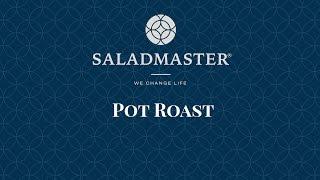 Cooking In Saladmaster: Pot Roast