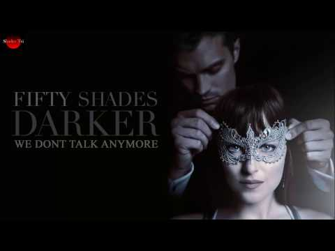 Charlie Puth - We Don't Talk Anymore (feat. Selena Gomez) [Fifty Shades of Grey Darker Soundtrack]