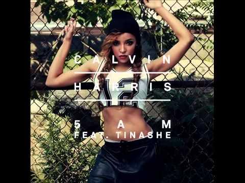 Calvin Harris - 5 AM Ft. Tinashe