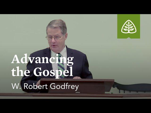 W. Robert Godfrey: Advancing the Gospel