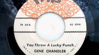 Gene chandler - You threw a lucky punch