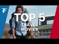 TOP 5: TRAVEL MOVIES
