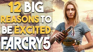 FAR CRY 5 - 12 BIG Reasons You Should Be Excited (Open World Game 2018 - PS4 Xbox One PC)