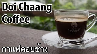 Day Trip to Doi Chaang (ดอยช้าง) - Thailand's Coffee Paradise