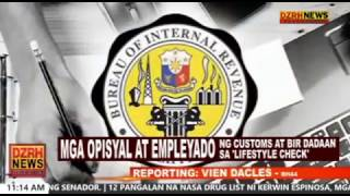 MGA OPISYAL AT EMPLEYADO NG CUSTOMS AT BIR, DADAAN SA 'LIFESTYLE CHECK'