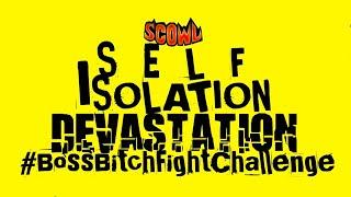 SCOWL #BossBitchFightChallenge