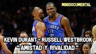 "Kevin Durant y Russell Westbrook - ""Amistad y Rivalidad""   | Mini Documental NBA"