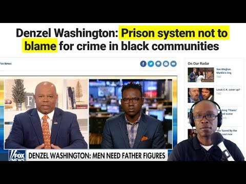 Denzel Washington Says Prison System Is Not To Blame For Black Problems, Debate Ensues