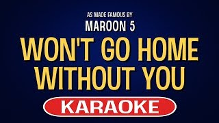 Won't Go Home Without You (Karaoke Version) - Maroon 5