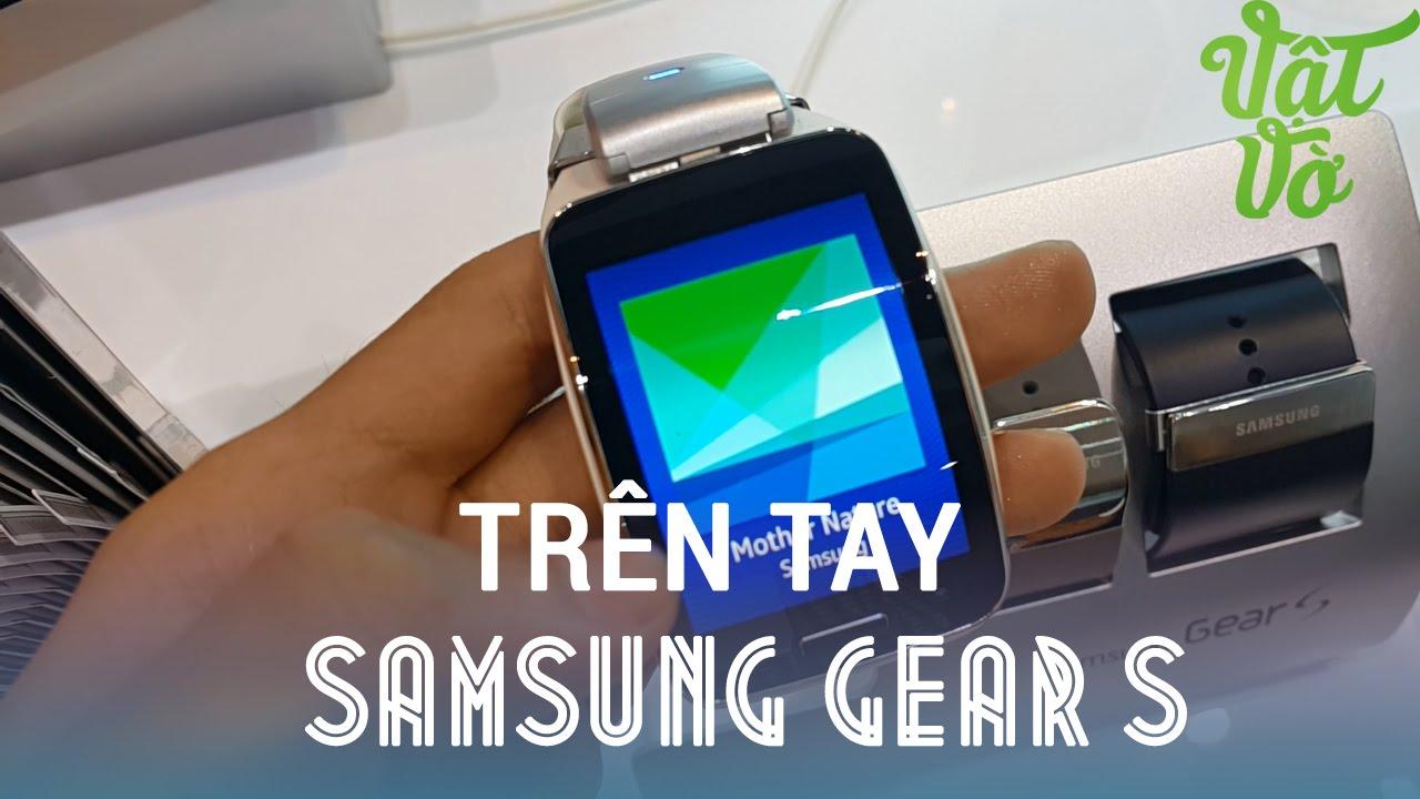 """[Review dạo] Trên tay Samsung Gear S – """"điện thoại"""" đeo cổ tay [VIDEO QUAY BẰNG NOTE 4]"""