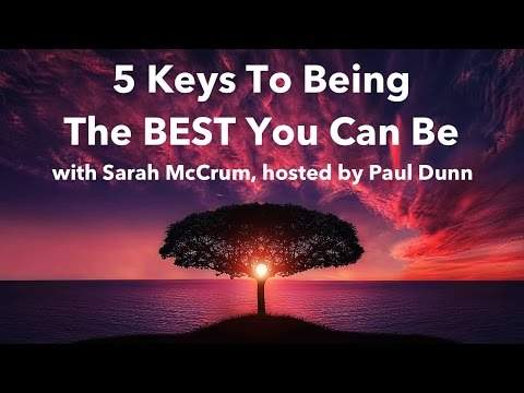 5 Keys To Being The BEST You Can Be