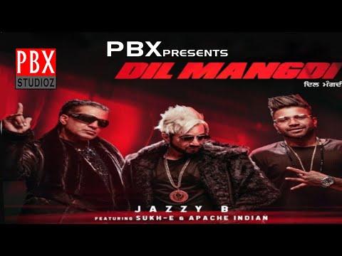 Dil Mangdi  Jazzy B Feat Sukh-e  Apache Indian  Jaani  New Punjabi Song 2019