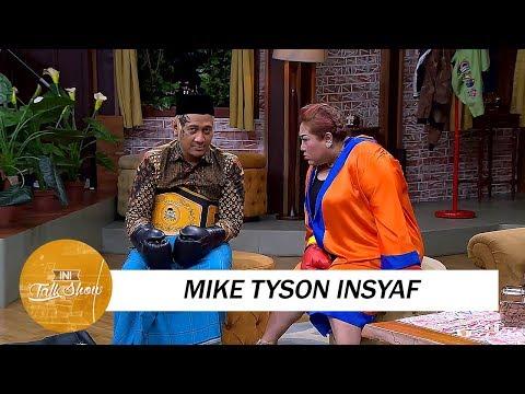 Terkocak, Ada Mike Tyson Insyaf