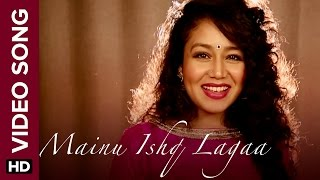 Download Hindi Video Songs - Mainu Ishq Lagaa (Official Video Song) | Neha Kakkar | Shareek | Jaidev Kumar