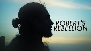 Robert's Rebellion | How was I to know?
